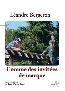 Comme des invitées de marque Léandre Bergeron édité et préfacé par Jean-Pierre Lepri - Editions l'instant présent