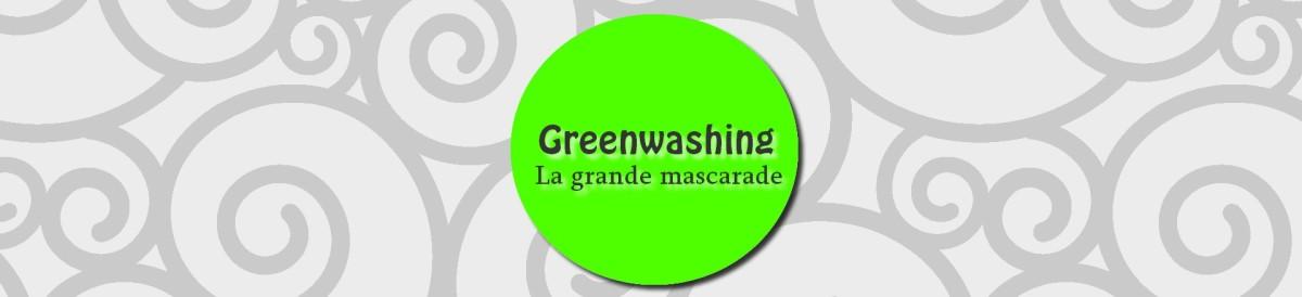 Greenwashing - Comment repérer un faux